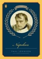 Napoleon - A Life ebook by Paul Johnson