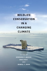 Wildlife Conservation in a Changing Climate ebook by Jedediah F. Brodie,Eric S. Post,Daniel F. Doak