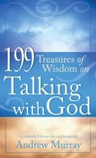 199 Treasures of Wisdom on Talking with God ebook by Barbour Publishing