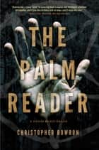 The Palm Reader ebooks by Christopher Bowron
