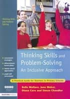 Thinking Skills and Problem-Solving - An Inclusive Approach - A Practical Guide for Teachers in Primary Schools ebook by Belle Wallace, June Maker, Diana Cave