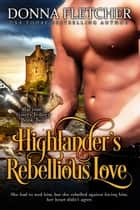 Ebook Highlander's Rebellious Love di