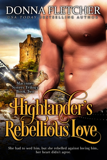 Highlander's Rebellious Love ebook by Donna Fletcher