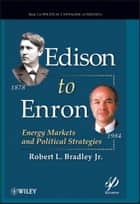 Edison to Enron ebook by Robert L. Bradley Jr.