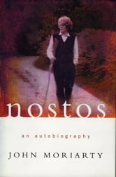 Nostos - An Autobiography ebook by John Moriarty