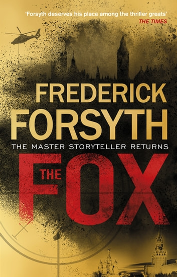 The Fox - The number one bestseller from the master of storytelling ebook by Frederick Forsyth