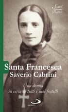 Santa Francesca Saverio Cabrini ebook by Luca Crippa