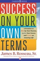 Success on Your Own Terms ebook by Billy Dexter,James B. Rosseau