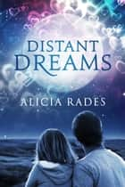 Distant Dreams ebook by Alicia Rades