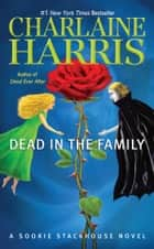 Dead in the Family ebook by Charlaine Harris