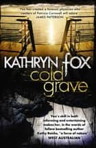 Cold Grave: Anya Crichton Novel 6 ebook by Kathryn Fox
