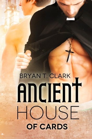 Ancient House of Cards ebook by Bryan T. Clark