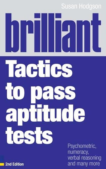 Brilliant Tactics to Pass Aptitude Tests - Psychometric, numeracy, verbal reasoning and many more ebook by Mrs Susan Hodgson