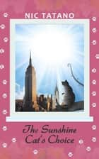 The Sunshine Cat's Choice ebook by Nic Tatano
