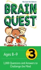 Brain Quest Grade 3, revised 4th edition - 1,000 Questions and Answers to Challenge the Mind ebook by Chris Welles Feder, Susan Bishay