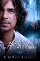 The Cats of Cullaby Creek ebook by Kimbra Kasch