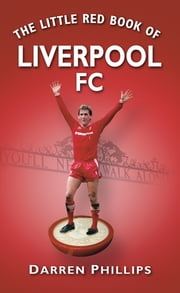 The Little Red Book of Liverpool FC ebook by Darren Phillips