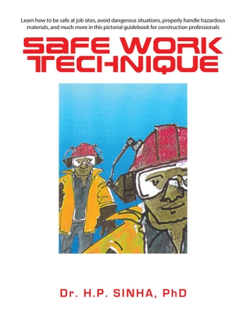 Safe Work Technique ebook by Dr. H.P. Sinha,PhD