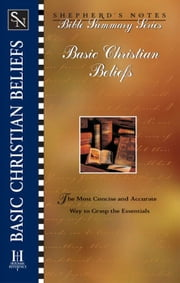 Shepherd's Notes: Basic Christian Beliefs ebook by David S. Dockery