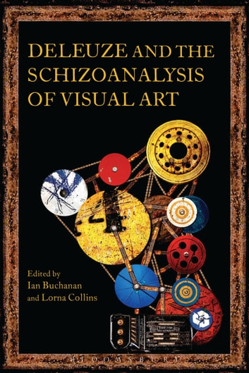 Deleuze and the Schizoanalysis of Visual Art ebook by