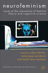 Neurofeminism - Issues at the Intersection of Feminist Theory and Cognitive Science ebook by