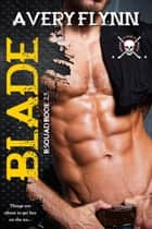 Blade: B-Squad 2.5 ebook by Avery Flynn