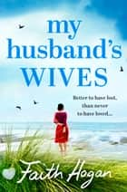 My Husband's Wives ebook by Faith Hogan