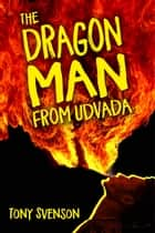 The Dragonman from Udvada ebook by Tony Svenson