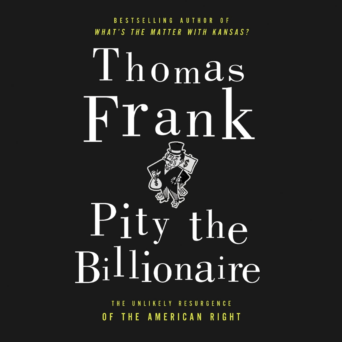 Pity the billionaire: the hard-times swindle and the unlikely comebac….