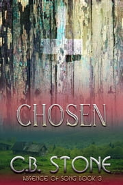 Chosen - Absence of Song, #3 ebook by C.B. Stone