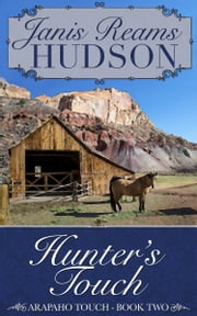 Hunter's Touch - The Arapaho Touch Series - Book Two ebook by Janis Reams Hudson