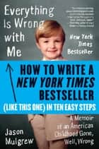 How to Write a New York Times Bestseller in Ten Easy Steps ebook by Jason Mulgrew