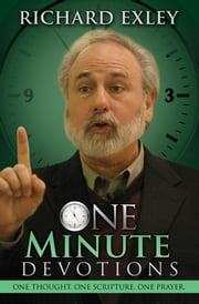 One Minute Devotions - One Thought, One Scripture, One Prayer ebook by Richard Exley