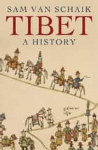 Tibet eBook by Sam van Schaik