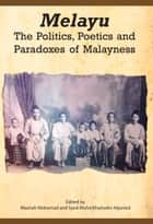 Melayu: The Politics, Poetics and Paradoxes of Malayness ebook by Maznah Mohamad, Syed Muhd Khairudin Aljunied