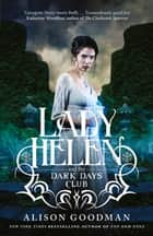 Lady Helen and the Dark Days Club (Lady Helen, Book 1) ebook by Alison Goodman
