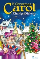 A Christmas Carol - Illustrated for Young Readers ebook by Charles Dickens