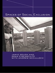 Spaces of Social Exclusion ebook by Jamie Gough, Aram Eisenschitz, Andrew McCulloch