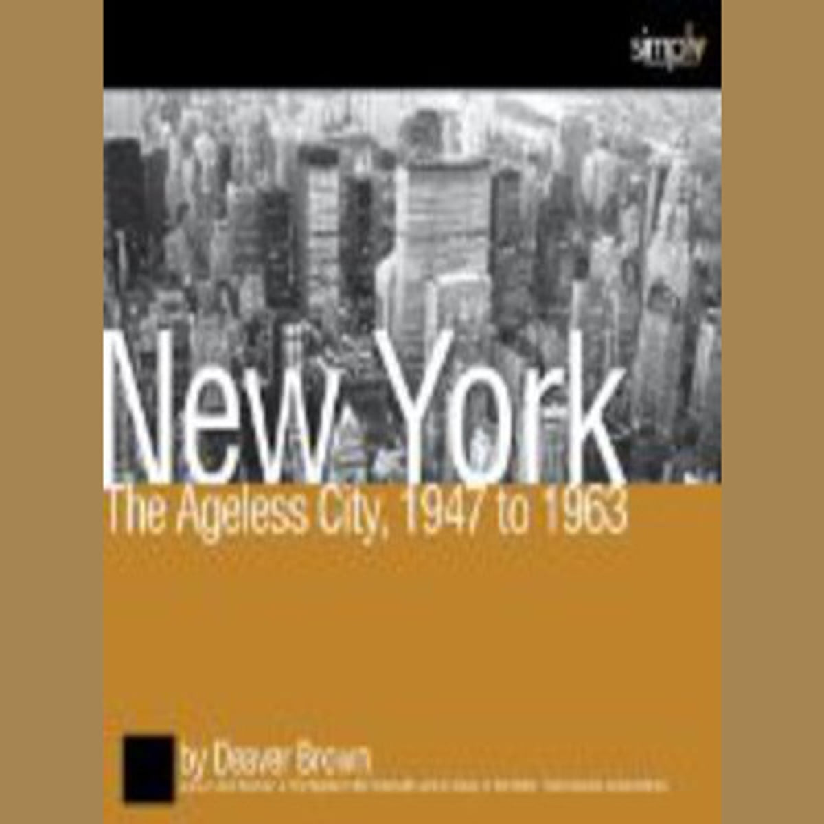 New York, The Ageless City Audiobook by Deaver Brown - 9781614961895 |  Rakuten Kobo