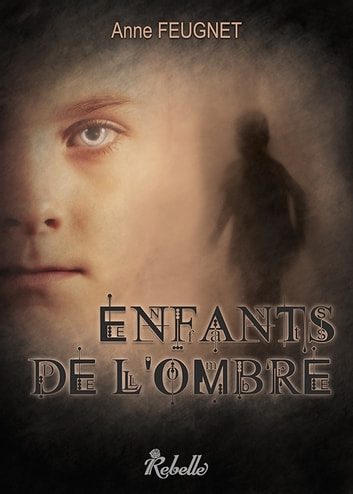 Enfants de l'ombre ebook by Anne Feugnet