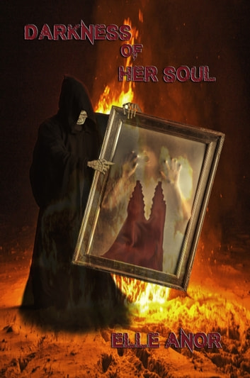 Darkness of Her Soul ebook by Elle Anor