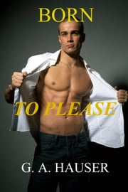 Born to Please ebook by GA Hauser