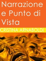 Narrazione e Punto di Vista ebook by Cristina Arnaboldi