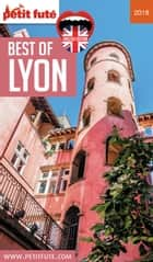 BEST OF LYON 2018 Petit Futé ebook by Dominique Auzias, Jean-Paul Labourdette