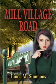 Mill Village Road ebook by Linda M. Simmons