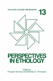Perspectives in Ethology - Evolution, Culture, and Behavior ebook by Nicholas S. Thompson,François Tonneau