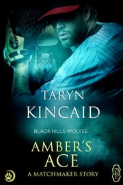 Amber's Ace (Black Hills Wolves #51) ebook by Taryn Kincaid