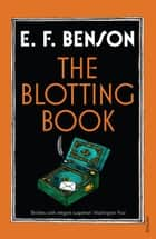 The Blotting Book ebook by E F Benson