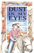Dust In My Eyes eBook by Janeen Brian, Veronica Jefferis
