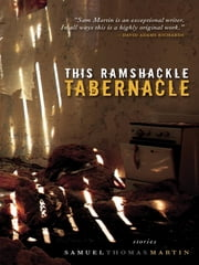 This Ramshackle Tabernacle ebook by Samuel Thoman Martin